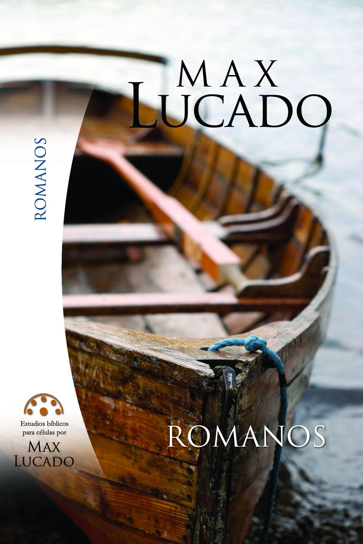 Romanos. Estudios bíblicos para celulas de Max Lucado.