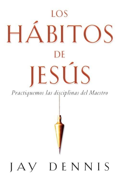 Los hábitos de Jesús