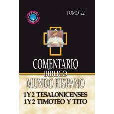 1 y 2 Tesalonicenses, 1 y 2 Timoteo y Tito. Comentario BMH. Tomo 22