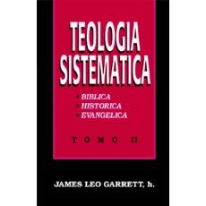 Teología sistemática. Tomo II.