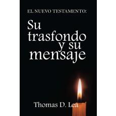 El Nuevo Testamento: su transfondo y su mensaje