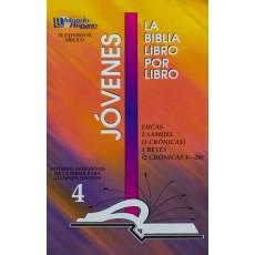 LIBRO 4: Lucas-2 Samuel-1 Crónicas-1 Reyes-2 Crónicas 1-20 Jovenes