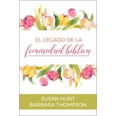El legado de la feminidad bíblica
