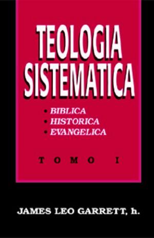 Teología sistematica. Tomo I.