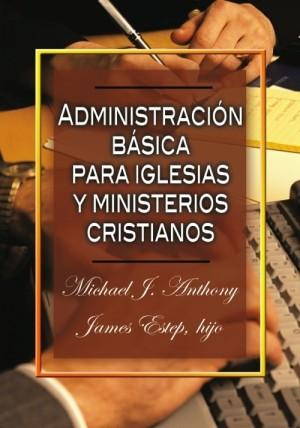 Adminstración básica para iglesias y ministerios cristianos