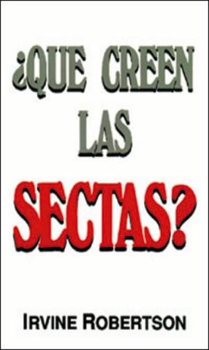 ¿Qué creen las sectas?