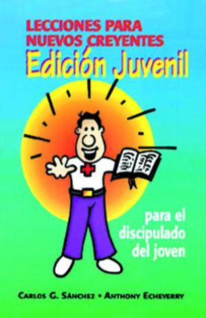 Lecciones para nuevos creyentes. Edición Juvenil.