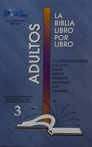 LIBRO 3: 1, 2 Tesalonicenses; Gálatas; Josué; Jueces; Hebreos; Santiago; Rut; 1 Samuel