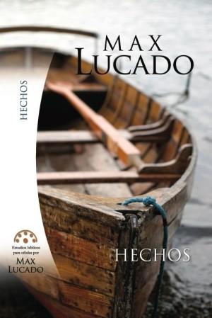 Hechos. Estudios bíblicos para celulas de Max Lucado.