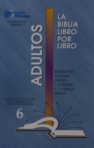 LIBRO 6: Romanos; Salmos; Isaías; 1 y 2 Pedro; 1, 2 y 3 Juan; Judas