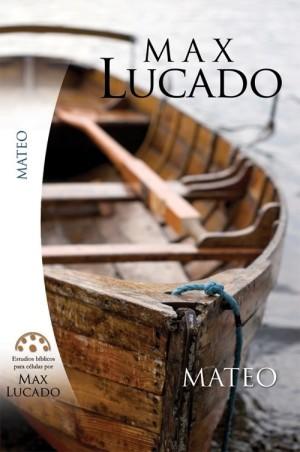 Mateo. Estudios Bíblicos para células de Max Lucado.