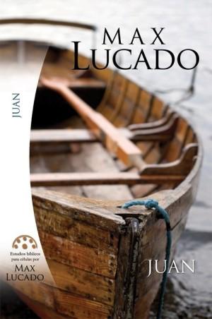 Juan: Estudios bíblicos para celulas de Max Lucado