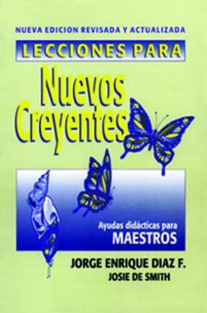 Lecciones para nuevos creyentes (maestro) Edición revisada