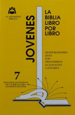 LIBRO 7: Deuteronomio; Juan; Job; Proverbios; Eclesiastés; Cantares Jovenes