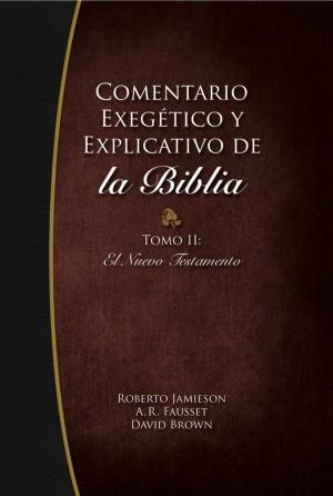 Comentario Exegetico y Explicativo de la biblia tomo 2