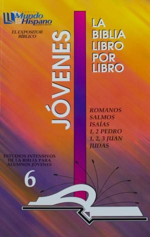 LIBRO 6: Romanos; Salmos; Isaías; 1 y 2 Pedro; 1, 2 y 3 Juan; Judas Jovenes
