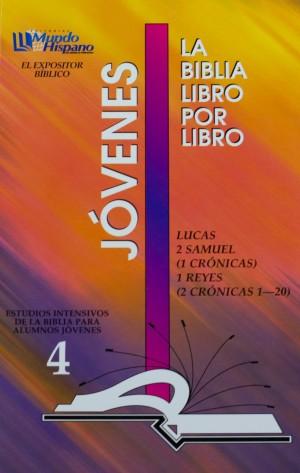 LIBRO 4: Lucas; 2 Samue; 1 Crónicas; 1 Reyes; 2 Crónicas 1-20 Jovenes