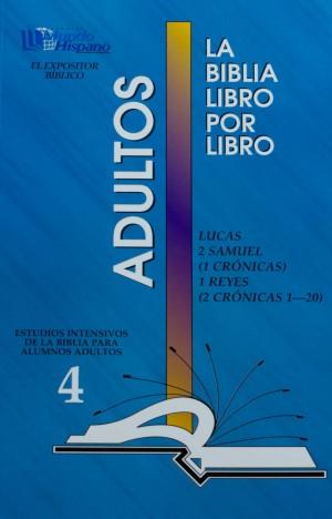 LIBRO 4: Lucas; 2 Samue; 1 Crónicas; 1 Reyes; 2 Crónicas 1-20 Adultos