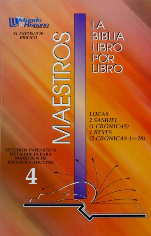 LIBRO 4: Lucas; 2 Samue; 1 Crónicas; 1 Reyes; 2 Crónicas 1-20 Maestros